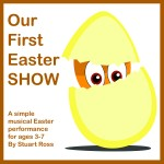 Our First Easter SHOW Songs and Play