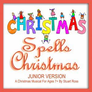 C-H-R-I-S-T-M-A-S Spells Christmas For JUNIORS Nativity Play