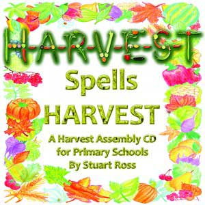 H-A-R-V-E-S-T Spells Harvest Assembly Songs Play and performance for harvest time