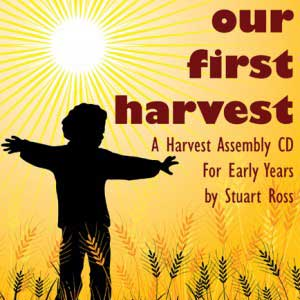 Our First Harvest Songs and assembly material