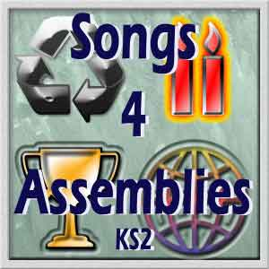 Songs for Assemblies KS2 Ages 7-11