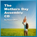 The Mothers Day Assembly CD - With Mothers Day songs and resources for ages 5-11