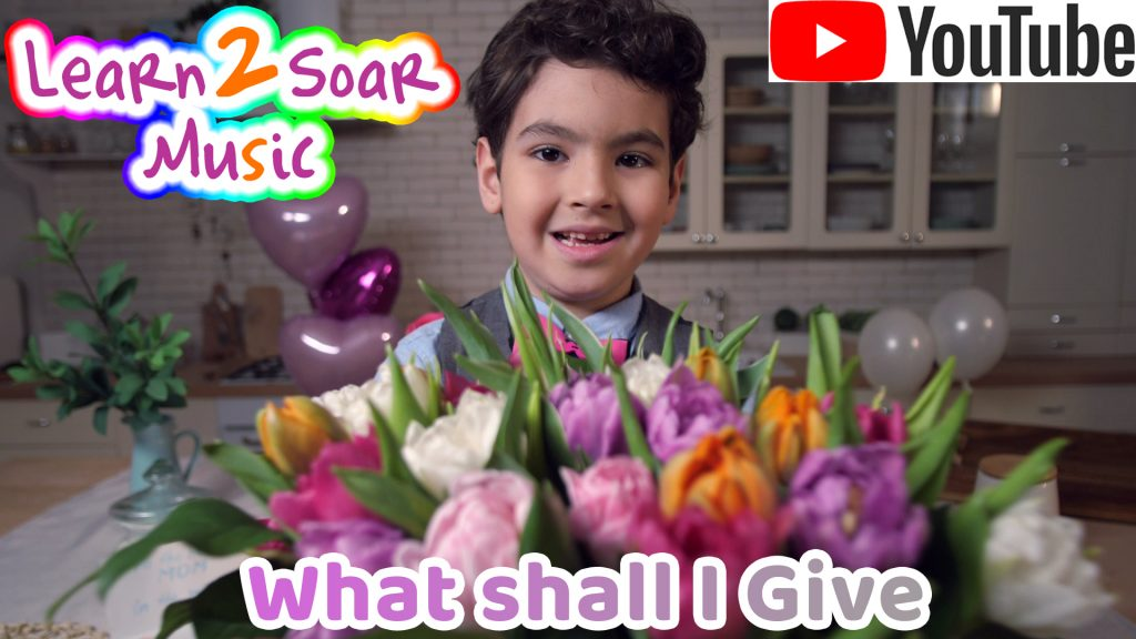 What Shall I Give - Mothers Day Song